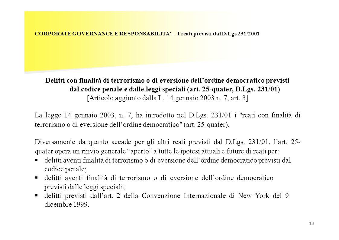 [Articolo aggiunto dalla L. 14 gennaio 2003 n. 7, art. 3]